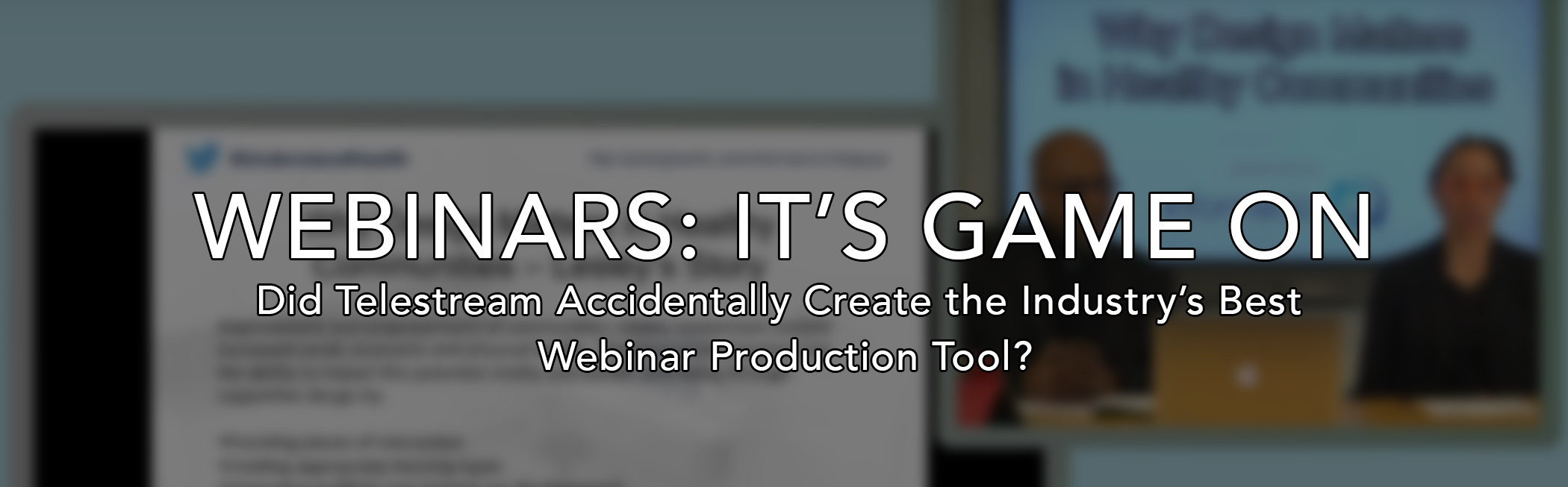 Did Telestream Accidentally Create the Industry's Best Webinar Production Tool?